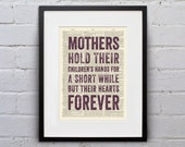 Mothers Hold Their Children's Hands For a Short While, But Their Hearts Forever  - Inspirational Quote Dictionary Print - DPQU089
