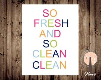 So Fresh and So Clean Clean, INSTANT DOWNLOAD, Kids Bathroom Art, Bathroom Art, Bright Modern Art, quote art