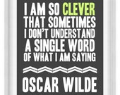 Printable Poster: I Am So Clever - Oscar Wilde Quote - Vertical 8x10 - Digital Wall Art - Printable Art - Literary Humor