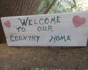 Welcome To Our Country Home