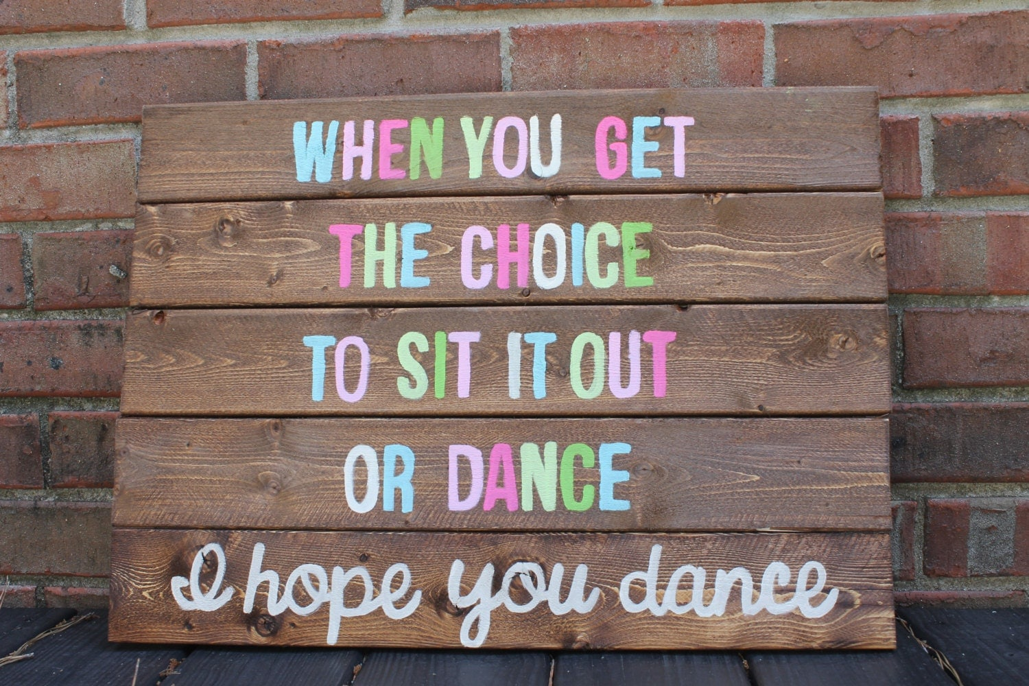 I Hope You Dance Wooden Sign Pallet Art Hand Painted Wood