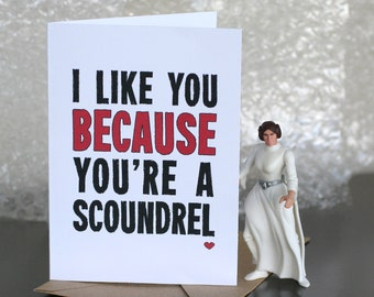 Star Wars Valentine Card - I Like You Because You're A Scoundrel