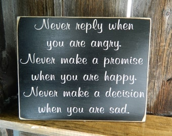 Inspirational Wood Sign--Never reply sign