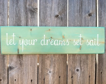 Made to Order Beach Coastal Wooden Sign - let your dreams set sail - in Turquoise Distressed