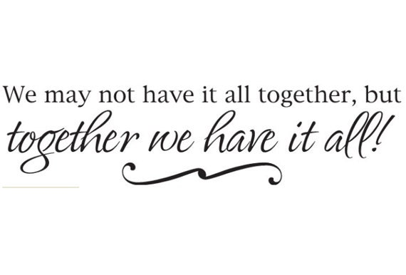 "Wall Saying ""We may not have it all together, but..."" Bedroom, Bathroom, Living Room, quote Sticker Vinyl Decal 23"" x 5 3/4"""