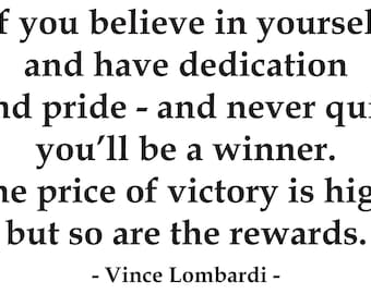 Believe in Yourself- Vince Lombardi Vinyl Wall Quote