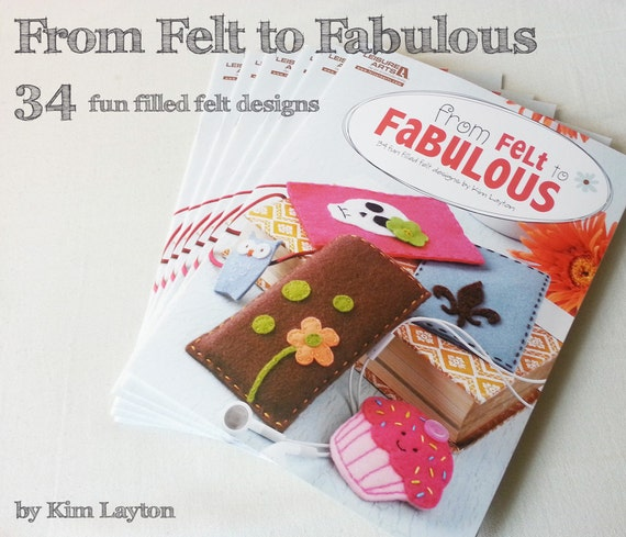 34 Felt Projects and Patterns - From Felt to Fabulous - Felt crafts and Hair Clips