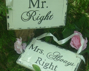 Mr Right Mrs ALWAYS Right Chair Signs Wedding Signs Rustic Wedding Signs Chair Signs