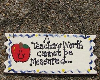 Teacher Gift A Teachers Worth Cannot be Measured Sign