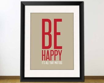Be Happy Quote Print, Inspirational Typography Quote, Digital Printable Wall Art - Be Happy It's All That Matters