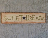 "Primitive Wooden Sign ""Sweet Dreams"""