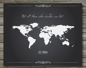 World Map Tolkien Quote Print  - Now DIGITAL FILE or PRINT - Custom option
