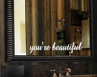 You're beautiful mirror vinyl decal
