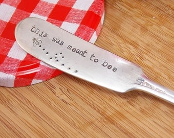 this was meant to be, Hand Stamped, Vintage Silverware Knife, butter knife, custom spreader, engagement gift, butter spreader