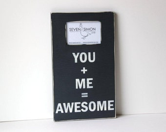 "You plus Me equals Awesome distressed frame, wedding frame, 10"" x 17"", typography sign"