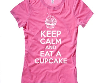 Keep Calm And Eat A Cupcake Ladies T-shirt