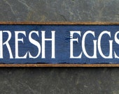 FRESH EGGS sign - Handmade -Wood - Barn Signs - Indoor and Outdoor - Country Signs - Farmhouse