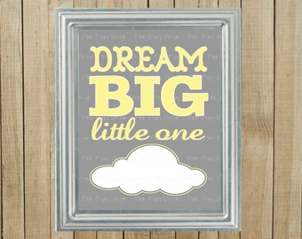 Yellow and Gray Dream Big Little One Nursery Wall Decor, Playroom, Gift, Printable, Custom Digital File