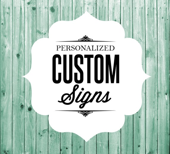 Custom sign for shop or home create your own sign for Design your own house sign