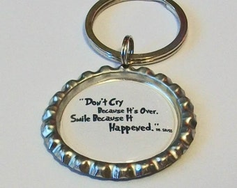 Fun Dr Seuss Inspired Quote Don't Cry Because It's Over Smile Because It Happened Metal Flattened Bottlecap Keychain