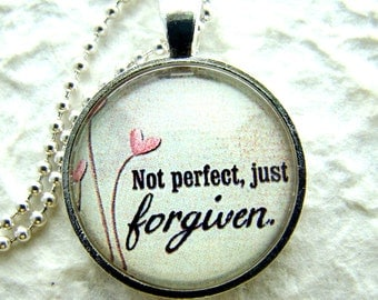Not Perfect, just forgiven Pendant Necklace with chain included, Inspirational Pendant, Quotation Pendant, Inspirational Jewelry