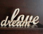 Custom made word/sign, wooden wall decor, wedding or home decoration dream love