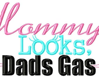 INSTANT DOWNLOAD Hilarious Mommys Looks Dads Gas Machine Embroidery Design