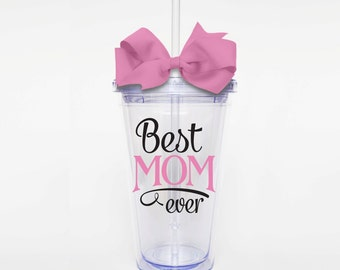 Best Mom Ever - Acrylic Tumbler Personalized Cup