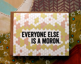 Everyone Else is a Moron.