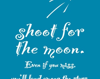 Shoot for the Moon - Inspirational Quote Print