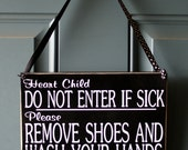 Heart Child Sick Child Do Not Enter if sick wood sign