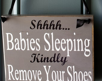 Shhh Baby/Babies Sleeping Kindly Remove Your Shoes wood door hanger - welcome sign - distressed/shabby chic