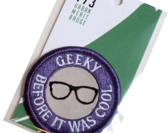 Geeky Before it was Cool - Modern Merit Badge - Iron On Patch