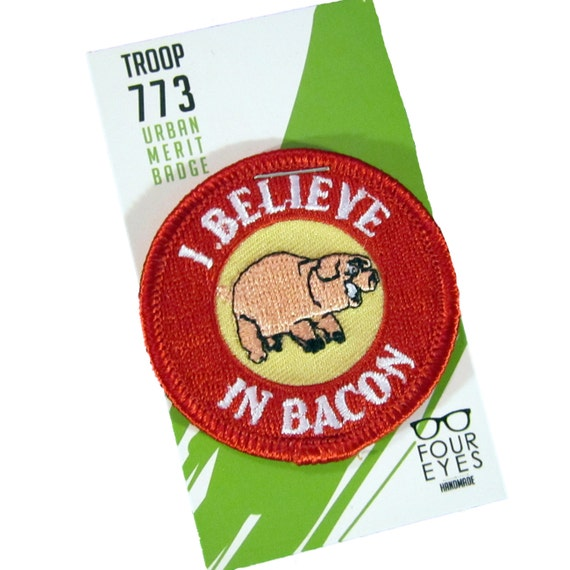 I Believe in Bacon - Modern Merit Badge - Iron On Patch