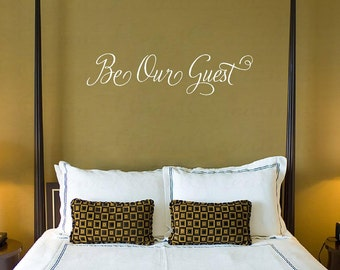 Be Our Guest Vinyl Wall Decal - Perfect for Guest Bedroom or Wedding Party Decor 10 H X 36 W Qt0261