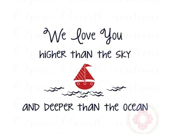 Nautical Baby Nursery Wall Decal- We Love You Higher Than the Sky with Sailboat 22H x 36W BA0375
