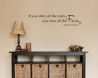 Katharine Hepburn Quote Wall Decal - If you obey all the rules you miss all the fun Decal - Medium