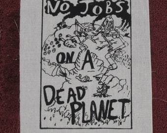LARGE Patch - No Jobs on a Dead Planet - Black on White Canvas - earth environment nature punk patches pollution eco back bag giant forest