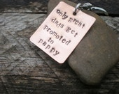 Only great Dads Get Promoted To  - Personalized Copper Keychain  - Custom For You by Stellasblossoms