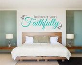 Bedroom Decal, Bedroom Wall Decal, Love Decal I'm Forever yours faithfully