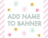Personalized Happy Birthday Banner- Add On (must be purchased with banner or package)