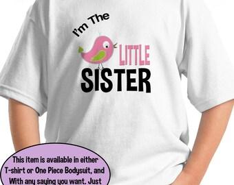 I'm The LITTLE SISTER T-Shirt or Bodysuit little pink and green cute little bird birdie tweet shirt