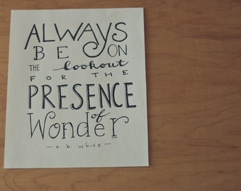 SALE! Wonder Quote, E B White Quote, Explore Quote, Travel Quote, Adventure Quote, Typography Quote, 8x10 Print,