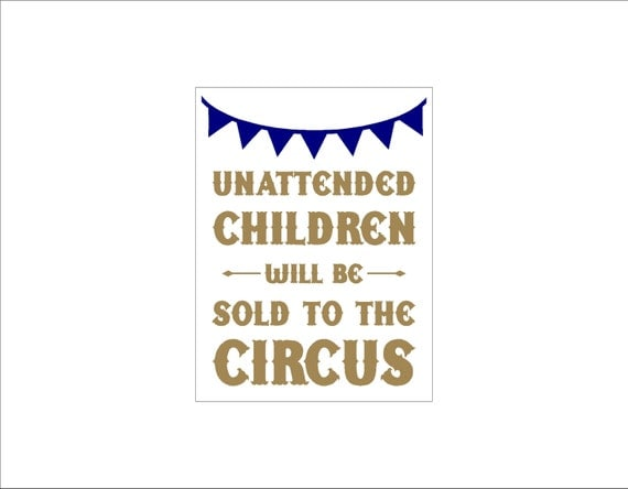 Unattended children will be sold to the circus sign - smaller size