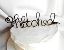 Rustic Wedding Decor, Hitched Cake Topper, 6 Inch