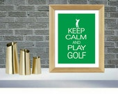 Golf Art Print - Keep Calm and Play Golf Poster artwork - Man or Woman, Fathers Day Gift - Golf Lovers Gift