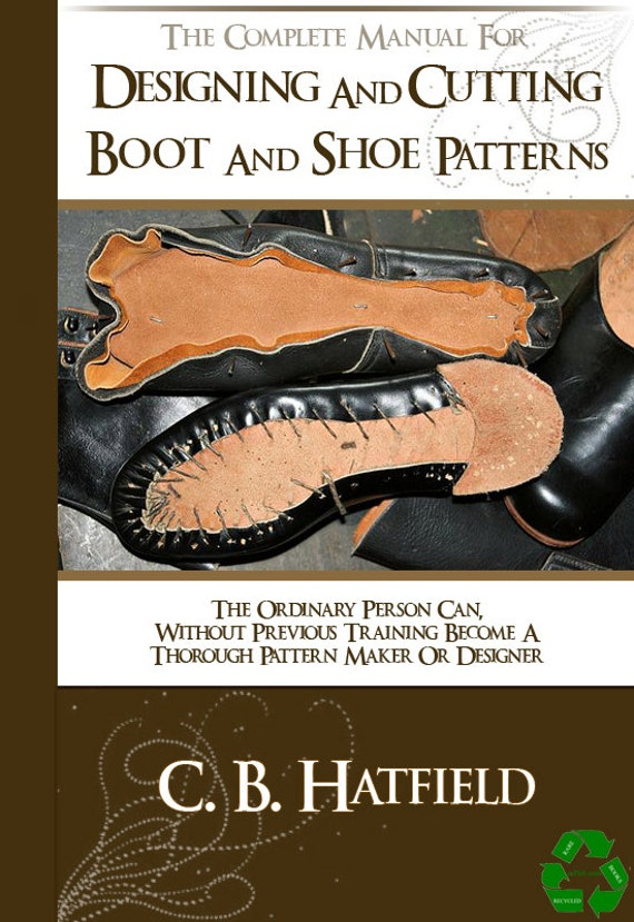 Designing And Cutting Boot And Shoe Patterns 147 Pages