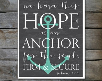Hope as an ANCHOR Bible Verse 8 x10, or 11x14 print Hebrews 6:19 in chalkboard in teal