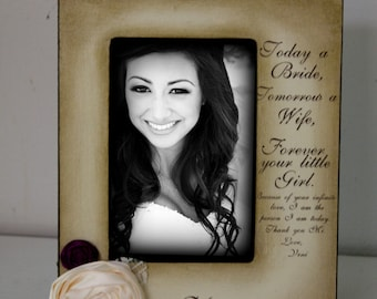Mother Daughter Wedding Frame Bride Keepsake Personalize Picture Frame 4x6 Today a bride, tomorrow a wife, forever your little girl.