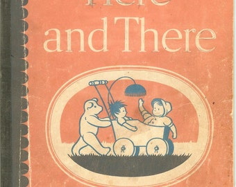 Vintage HERE AND THERE 1936 Child's Book